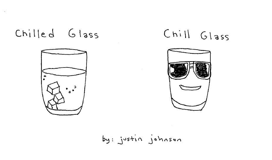 Chill Glass vs. Chilled Glass