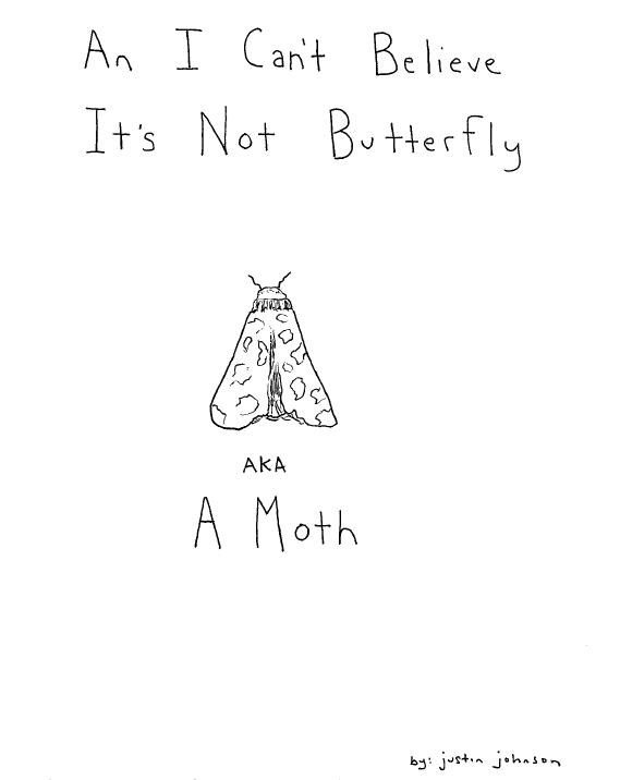 I Can't Believe It's Not Butterfly by Justin J. Johnson