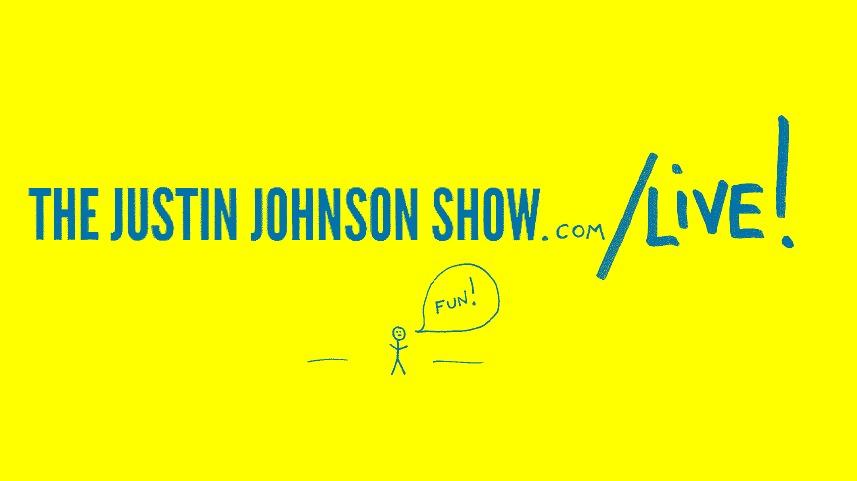 TheJustinJohnsonShow.com...LIVE!