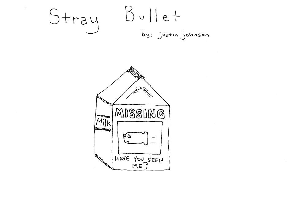 Stray Bullet by Justin J. Johnson