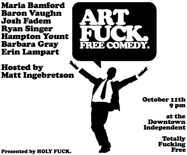 Art Fuck FREE Comedy - Los Angeles, CA