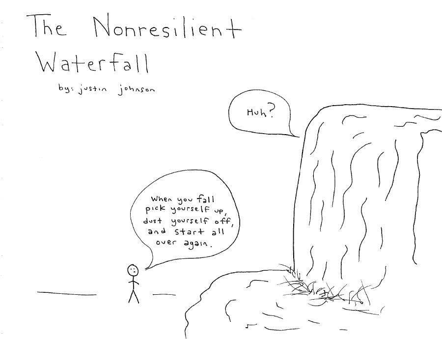 The Nonresilient Waterfall by Justin J. Johnson