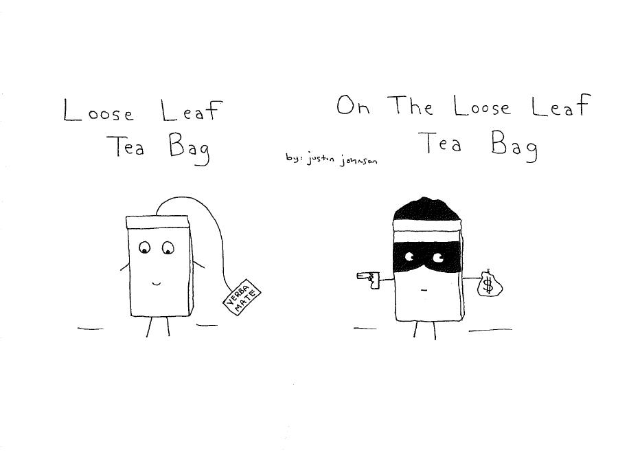 Cartoon: Loose Leaf Tea Bag by Justin J. Johnson