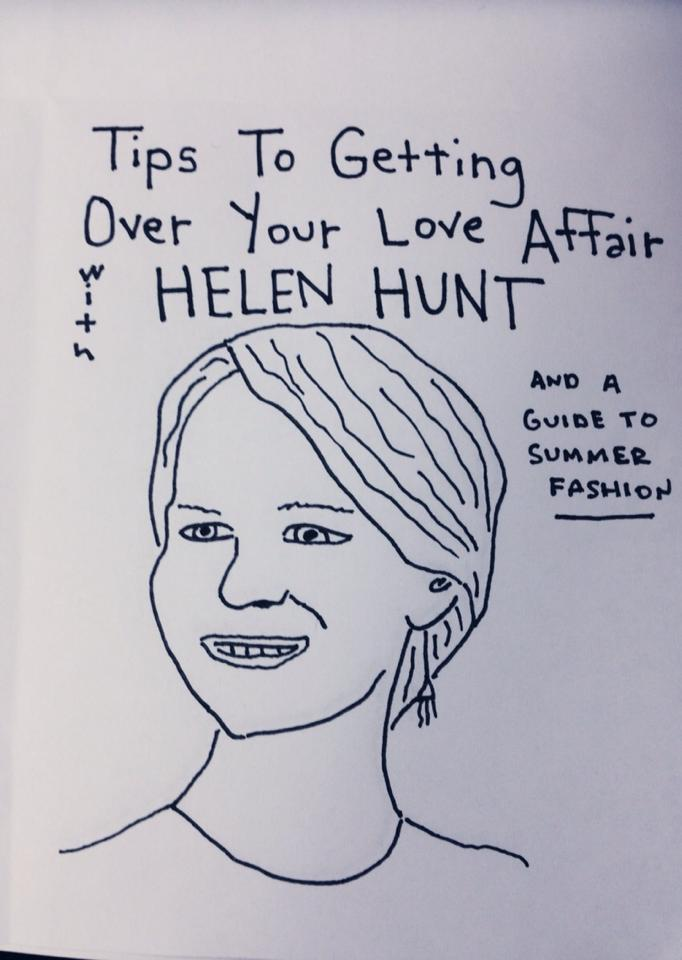 Tips To Getting Over Your Love Affair With Helen Hunt and a Guide To Summer Fashion