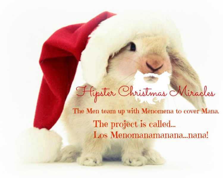 Hipster Christmas Miracles 1 - The Men Menomena Mana