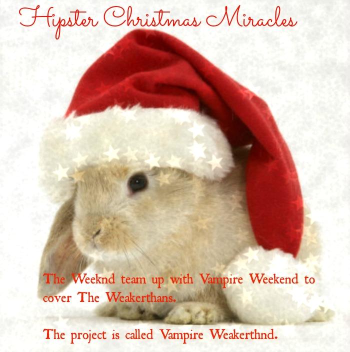 The Weeknd Vampire Weekend The Weakerthans Christmas