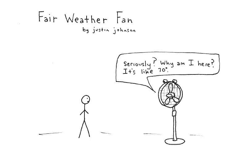 Fair Weather Fan Cartoon by Justin J Johnson