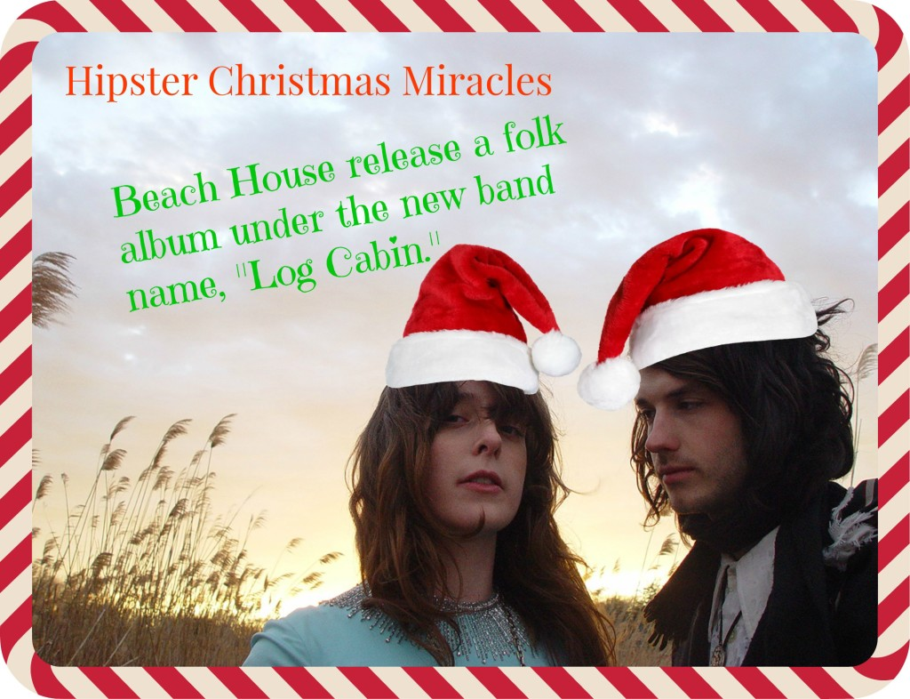 Hipster Christmas Miracles - Beach House Log Cabin