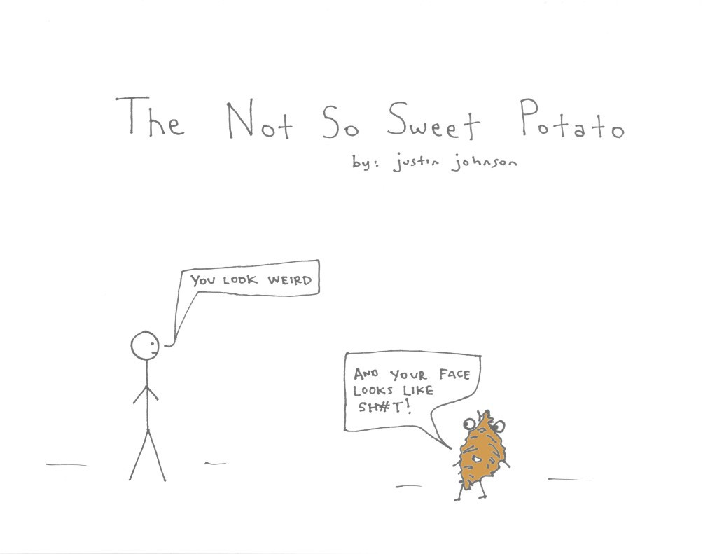 The Not So Sweet Potato