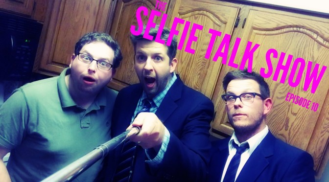 Episode 10 – The Selfie Talk Show – The Hamburglar, David Letterman, and Brandon Hardesty!