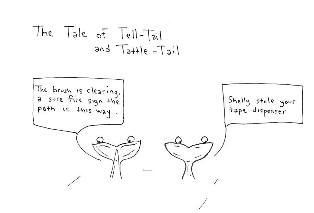 Tale of Tell Tail and Tattle Tail
